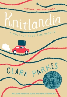 Knitlandia : A Knitter Sees the World, Paperback / softback Book