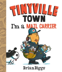 I'm a Mail Carrier (A Tinyville Town Book), Board book Book
