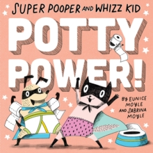 Super Pooper and Whizz Kid: Potty Power!, Board book Book