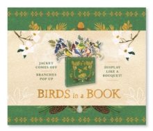Birds in a Book (A Bouquet in a Book): Jacket Comes Off. Branches Pop Up. Display Like a Bouquet!, Hardback Book
