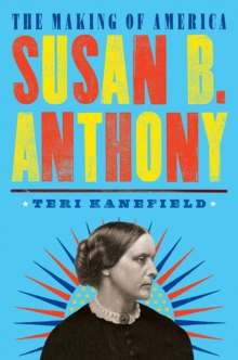 Susan B. Anthony : The Making of America #4, Hardback Book