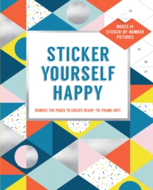 Sticker Yourself Happy: Makes 14 Sticker-by-Number Pictures, Paperback / softback Book