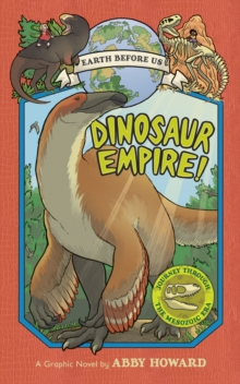 Dinosaur Empire! (Earth Before Us #1): Journey through the Mesozoic Era, Paperback / softback Book