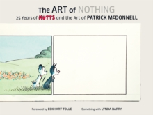 The Art of Nothing: 25 Years of Mutts and the Art of Patrick McDonnell, Hardback Book