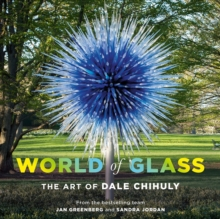 World of Glass : The Art of Dale Chihuly, Hardback Book