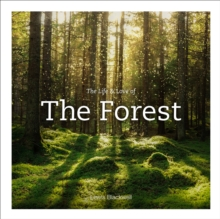 Life & Love of the Forest, Hardback Book