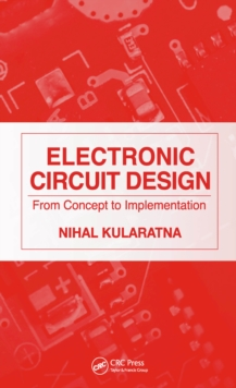 electronic circuit design from concept to implementation nihalelectronic circuit design from concept to implementation pdf by nihal kularatna