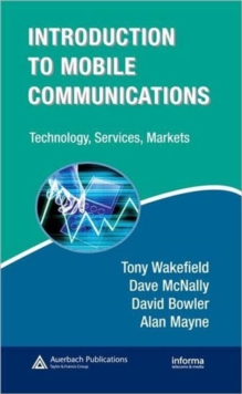 Introduction to Mobile Communications: Technology, Services, Markets : Technology, Services, Markets, Hardback Book