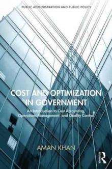 Cost and Optimization in Government : An Introduction to Cost Accounting, Operations Management, and Quality Control, Second Edition, Hardback Book