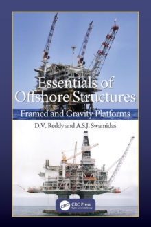 Essentials of Offshore Structures : Framed and Gravity Platforms, Hardback Book