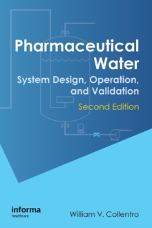 Pharmaceutical Water : System Design, Operation, and Validation, Second Edition, Hardback Book