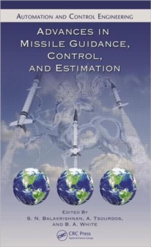 Advances in Missile Guidance, Control, and Estimation, Hardback Book