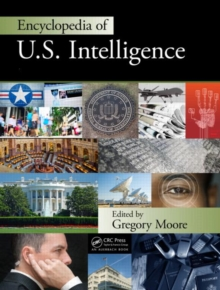 Encyclopedia of U.S. Intelligence - Two Volume Set (Print Version), Hardback Book