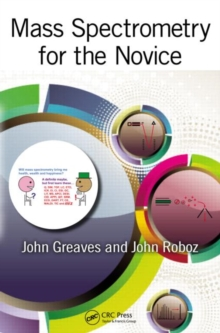 Mass Spectrometry for the Novice, Paperback / softback Book