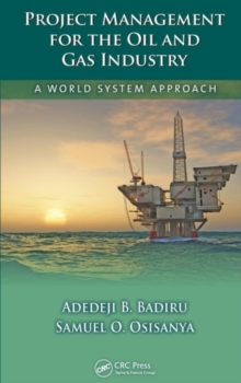 Project Management for the Oil and Gas Industry : A World System Approach, PDF eBook