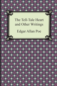 The Tell-Tale Heart and Other Writings, Paperback / softback Book