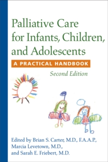 Palliative Care for Infants, Children, and Adolescents : A Practical Handbook, Paperback Book