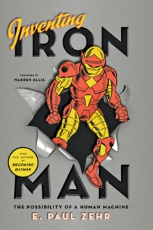 Inventing Iron Man : The Possibility of a Human Machine, Hardback Book