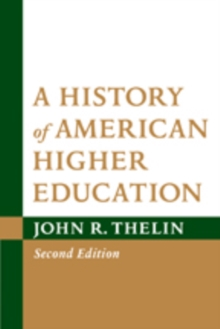 A History of American Higher Education, Paperback / softback Book
