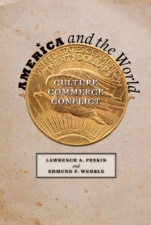 America and the World : Culture, Commerce, Conflict, Paperback / softback Book