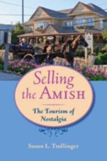 Selling the Amish : The Tourism of Nostalgia, Hardback Book