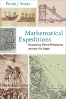 Mathematical Expeditions : Exploring Word Problems across the Ages, Hardback Book