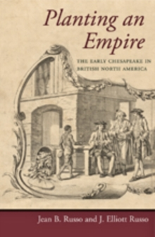 Planting an Empire : The Early Chesapeake in British North America, Paperback / softback Book