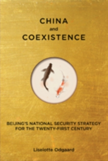 China and Coexistence : Beijing's National Security Strategy for the Twenty-First Century, Hardback Book