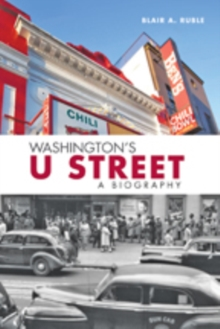 Washington's U Street : A Biography, Paperback / softback Book