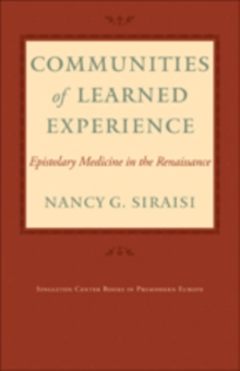 Communities of Learned Experience : Epistolary Medicine in the Renaissance, Hardback Book
