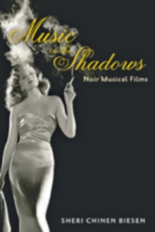 Music in the Shadows : Noir Musical Films, Paperback / softback Book