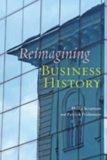 Reimagining Business History, Paperback / softback Book
