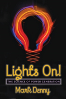 Lights On! : The Science of Power Generation, Hardback Book