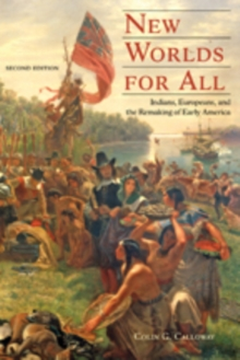 New Worlds for All : Indians, Europeans, and the Remaking of Early America, Paperback / softback Book