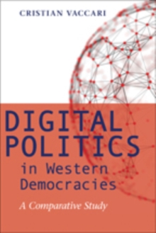 Digital Politics in Western Democracies : A Comparative Study, Paperback / softback Book