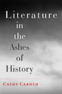 Literature in the Ashes of History, Paperback Book