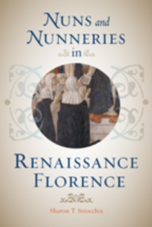 Nuns and Nunneries in Renaissance Florence, Paperback / softback Book