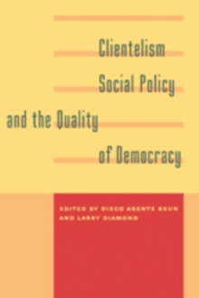 Clientelism, Social Policy, and the Quality of Democracy, Paperback / softback Book