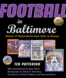 Football in Baltimore : History and Memorabilia from Colts to Ravens, Hardback Book