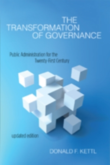 The Transformation of Governance : Public Administration for the Twenty-First Century, Paperback Book