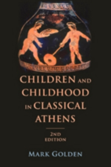 Children and Childhood in Classical Athens, Hardback Book