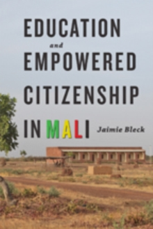 Education and Empowered Citizenship in Mali, Paperback / softback Book