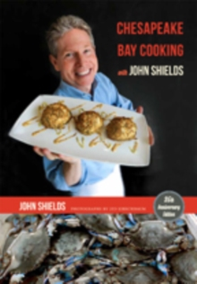 Chesapeake Bay Cooking with John Shields, Hardback Book