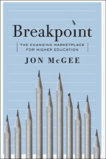 Breakpoint : The Changing Marketplace for Higher Education, Paperback Book