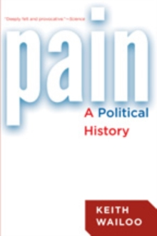 Pain : A Political History, Paperback / softback Book