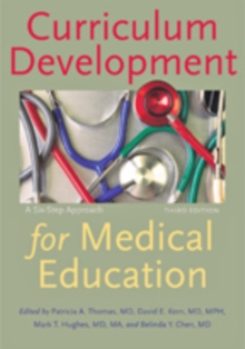 Curriculum Development for Medical Education : A Six-Step Approach, Hardback Book