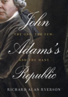 John Adams's Republic : The One, the Few, and the Many, Hardback Book