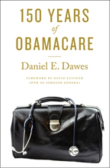 150 Years of ObamaCare, Hardback Book
