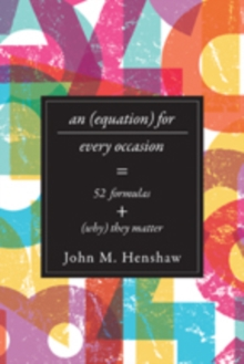 An Equation for Every Occasion : Fifty-Two Formulas and Why They Matter, Paperback / softback Book