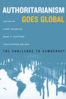 Authoritarianism Goes Global : The Challenge to Democracy, Paperback Book